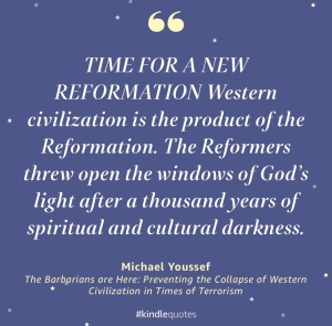 """Western civilization is the product of the Reformation. The Reformers threw open the windows of God's light after a thousand years of spiritual and cultural darkness."""