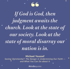 """If God is God, then judgment awaits the church. Look at the state of our society. Look at the state of moral disarray our nation is in."""